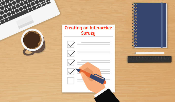 The 5 Steps of Creating an Interactive Survey