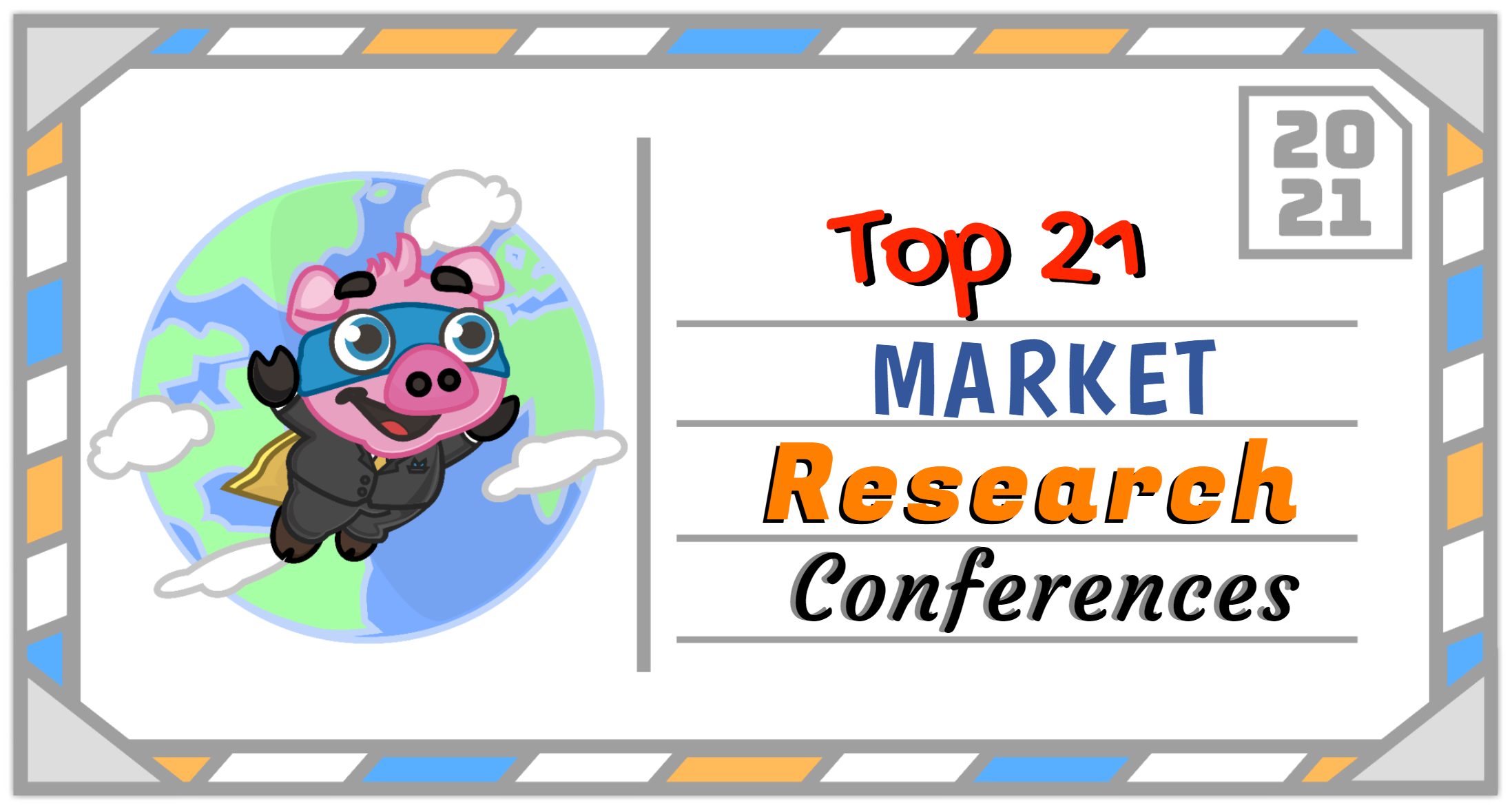 The Top 21 Market Research Conferences to Attend in 2021